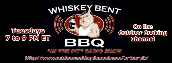 Rocking the Whiskey Bent BBQ In the Pit Radio Show