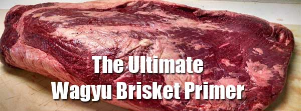 Wagyu Brisket 3 Things You Should Know But Probably Don T