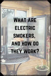 Electric Smokers - What Are They How Do They Work