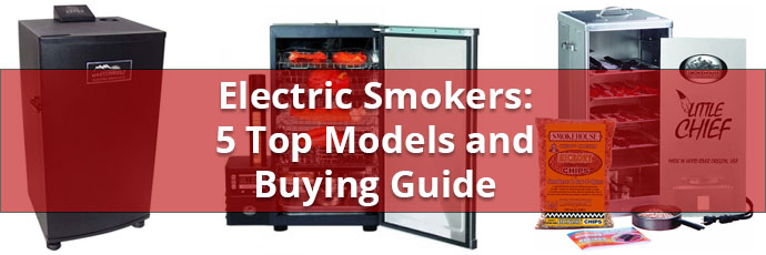 2017 Best Electric Smokers Buying Guide Tips Reviews And Videos