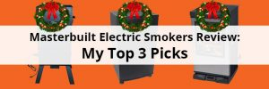 Masterbuilt Electric Smokers Review